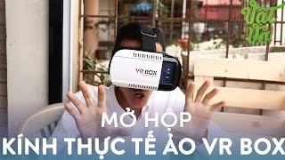Vật Vờ| Mở hộp kính thực tế ảo VR Box giá hợp lí, chất lượng tốt(, 2016-03-28T12:26:33.000Z)