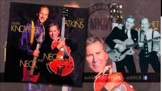 CHET ATKINS feat MARK KNOPFLER - Just One Time - Neck and Neck