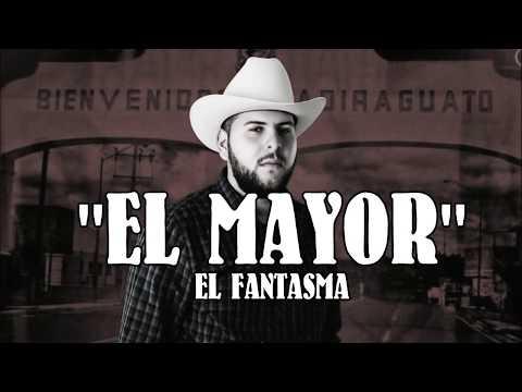 LETRA EL MAYOR - EL FANTASMA