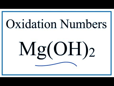 How To Find The Oxidation Number For In Mg(OH)2     (Magnesium Hydroxide)