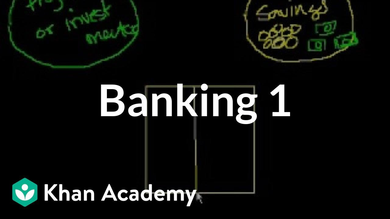 Intro to banking (video) | Khan Academy