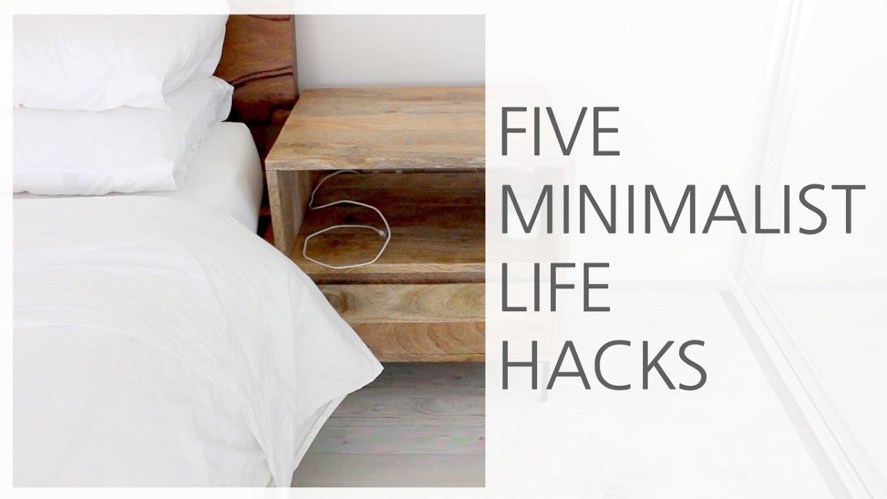 Five minimalist life hacks youtube for Minimalist living in college