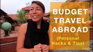 Budget Travel Abroad - My Personal Hacks & Tips to Travel Cheap...WATCH THIS!