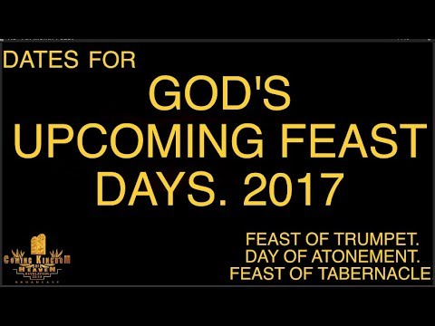 Dates for God's Upcoming 2017 Feast Days.