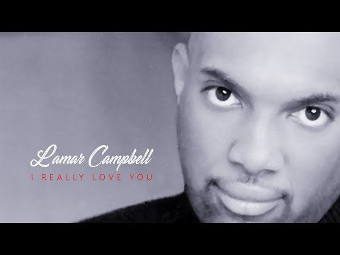 Lamar Campbell's I Really Love You Lyrics