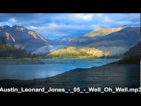 Austin Leonard Jones     Well Oh Well