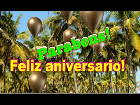 Feliz Aniversario!Parabens! Happy Birthday!С днем рождения на португальском языке ПОЗДРАВЛЕНИЕ
