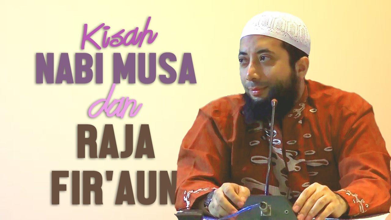 Kisah Nabi Musa dan Raja Firaun, Ustadz DR Khalid Basalamah, MA