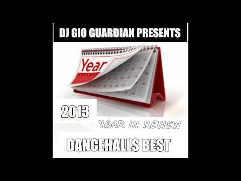 2013 BEST DANCEHALL YEAR IN REVIEW {DJ GIO GUARDIAN}