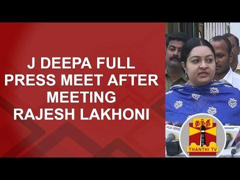J Deepa FULL PRESS MEET after meeting Chief Electoral Officer Rajesh Lakhoni