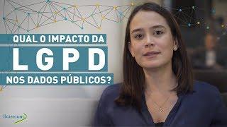 Qual será o impacto da LGPD nos dados públicos?