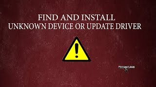 How To Find And Install Unknown Devices Or Update Driver In Device Manager