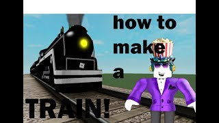 HOW TO MAKE A WORKING ROBLOX TRAIN WITH NO SCRIPTING!