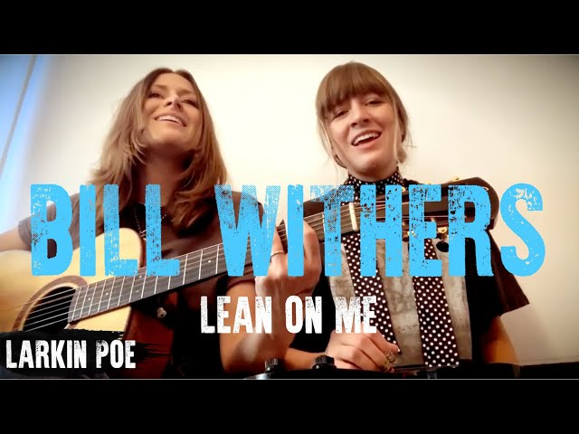 Larkin Poe | Bill Withers Cover (