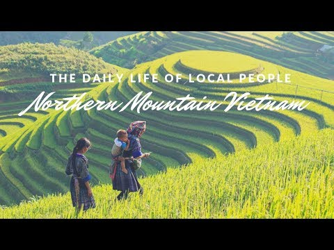 The daily life of local people in North Mountain Vietnam