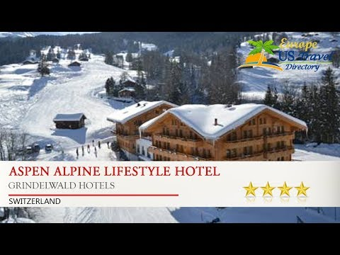 Aspen Alpine Lifestyle Hotel - Grindelwald Hotels, Switzerland