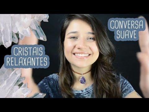 CONVERSANDO SOBRE CRISTAIS | ASMR TAPPING SOFT-SPOKEN WHISPERS SONS RELAXANTES| Português Brasileiro