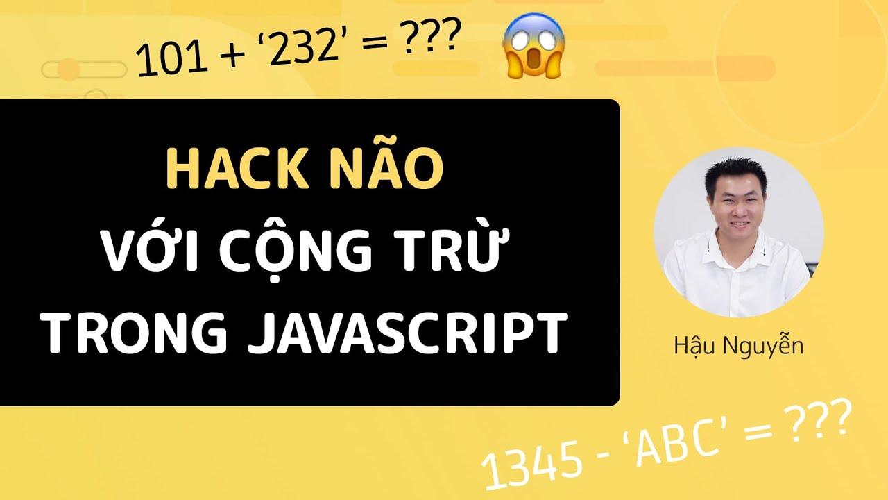 JavaScript: Hack não với cộng trừ trong JavaScript 😱