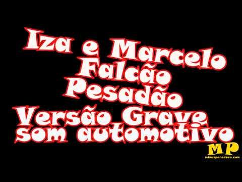 Iza e Marcelo Falcão- Pesadão- Versão Grave Som Automotivo