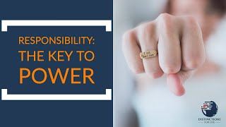 Take Responsibility: The Key To Power