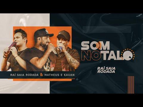 Raí Saia Rodada, Matheus & Kauan – Som No Talo