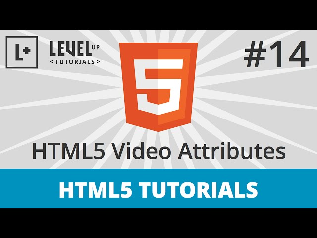 HTML5 Tutorials #14 - HTML5 Video Attributes