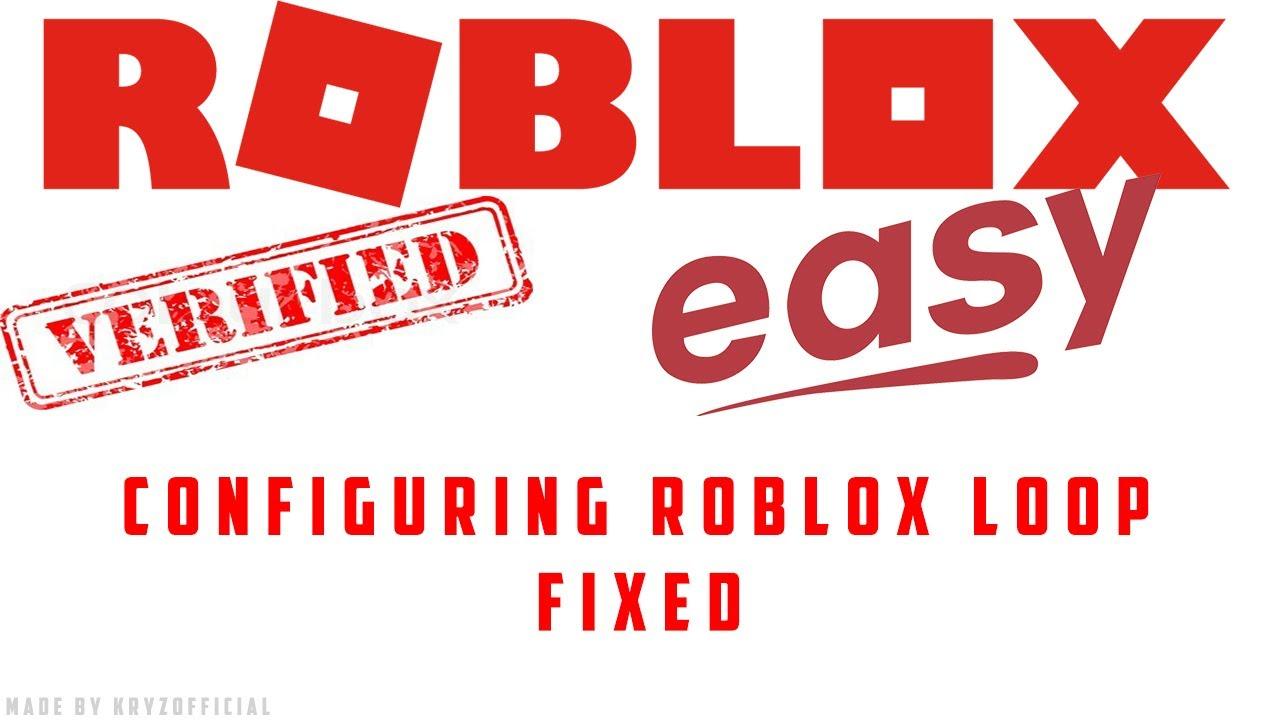 How To Fix Configuring Roblox Download Loop Infinite Fix Verified