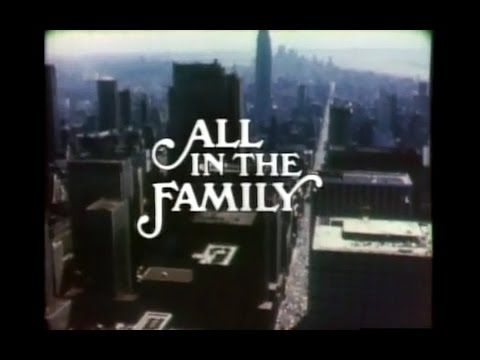 All In the Family Opening Credits and Theme Song
