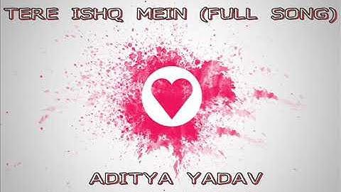 Tere ishQ mein (Aditya yadav)