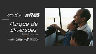 """""""Parque de Diversões"""" - Armando Praça [Semana do Audiovisual Cearense]"""