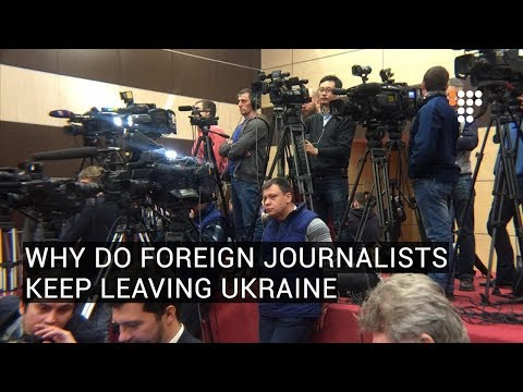 Why Do Foreign Journalists Keep Leaving Ukraine