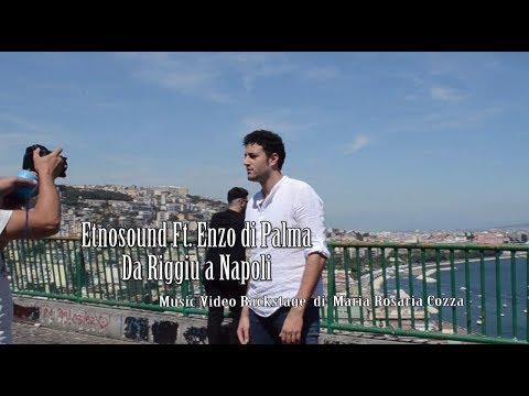 Etnosound Ft. Enzo di Palma  Da Riggiu a Napoli  Music Video Backstage di Maria Rosaria Cozza