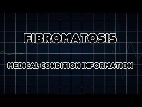 Fibromatosis (Medical Condition)