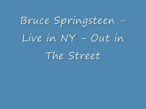 Bruce Springsteen - Live In NY - Out In The Street