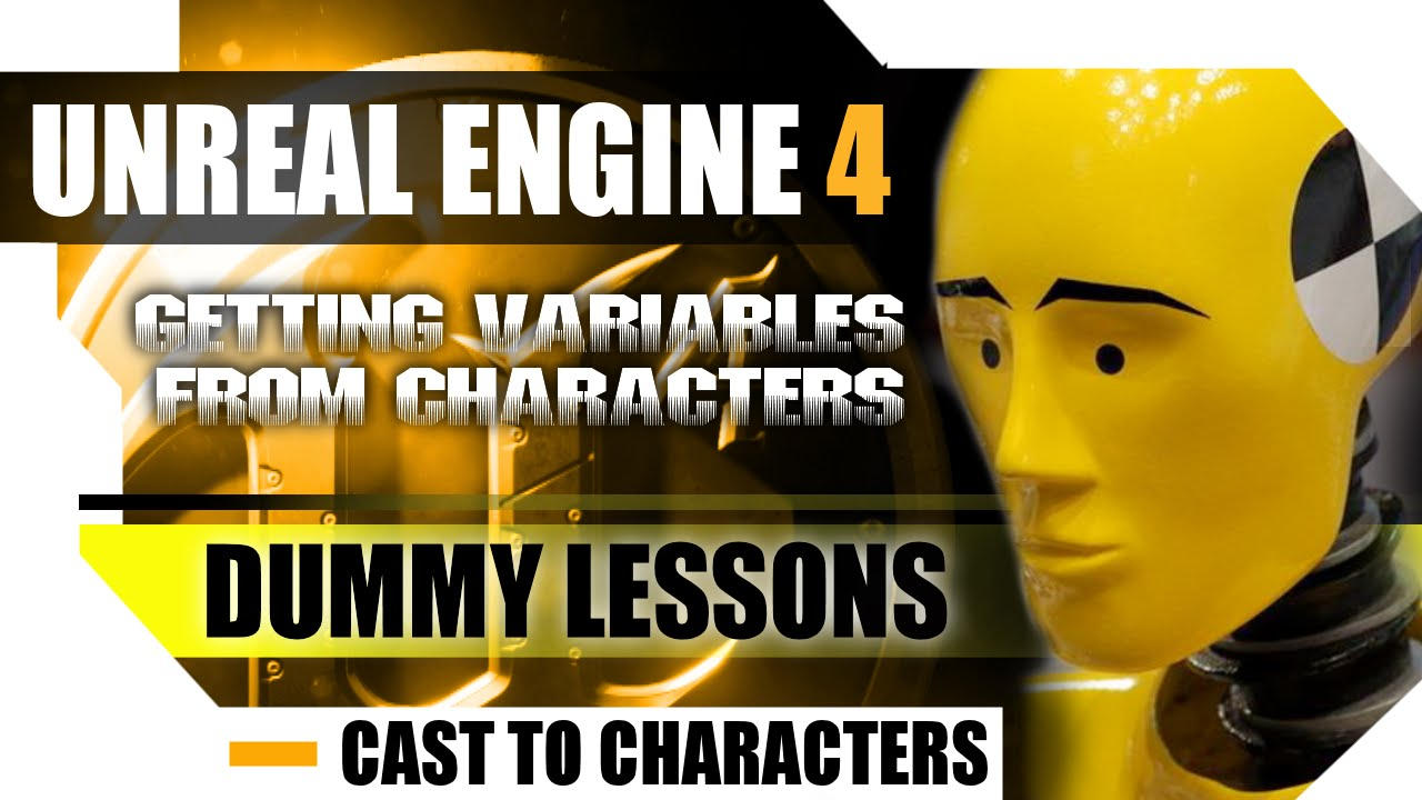 Unreal Engine 4 Dummy Lessons - Cast to Character and Get Variables Values