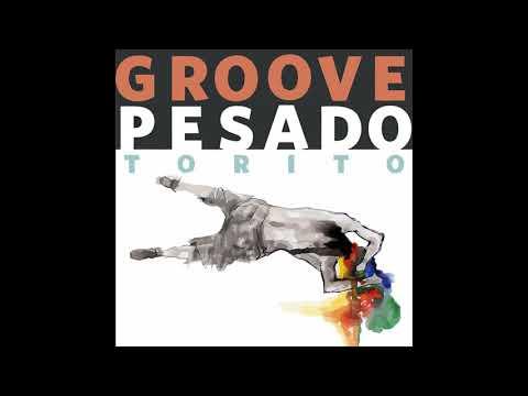 Torito - Groove Pesado (Full EP)