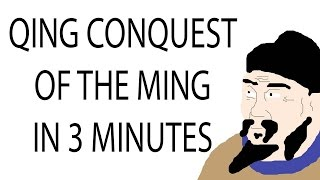 Qing Conquest of the Ming | 3 Minute History