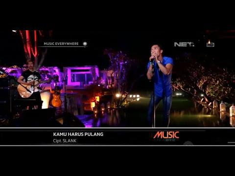Slank - Kamu Harus Pulang (Live At Music Everywhere) **