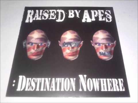 Raised By Apes - Destination Nowhere (2008) Full Album