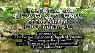 The Spiritual and Historical Significance of the Paleo-Indian Site in Northern Virginia
