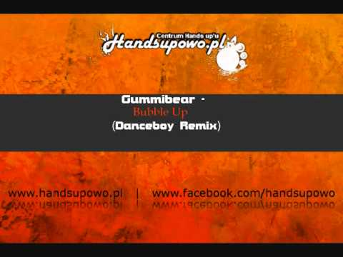 Gummibär - Bubble Up (Danceboy Remix)