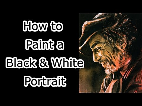 How to Paint a Black and White Portrait