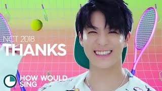 Baixar How would NCT 2018 sing - Thanks (Line distribution)