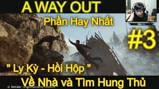 A WAY OUT #3 - Game Ly Kỳ - Hay VCL :)) ~