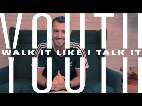 YOUTH: Walk It Like I Talk It - Grant Partrick