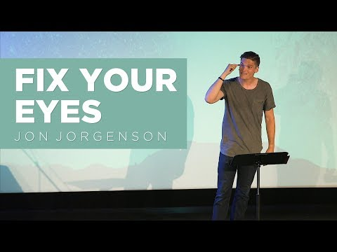 Fix Your Eyes | Jon Jorgenson