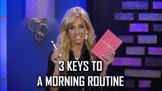 3 Keys to A Morning Routine