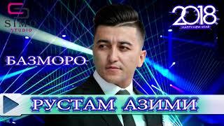 Рустам Азими - Базморо (2018 - 2019) | Rustam Azimi - Bazmoro (2018 - 2019)