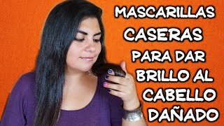 Mascarillas Caseras Para Dar Brillo Al Cabello Dañado!!