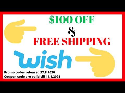 100$ Off Wish Promo Codes With Free Shipping  [5 leaked coupons!]
